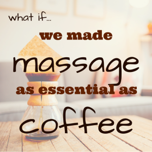 Graphic: What if we made massage as essential as coffee